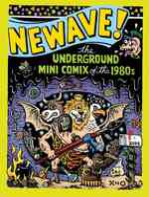 Newave! : The Underground Mini Comix of the 1980's