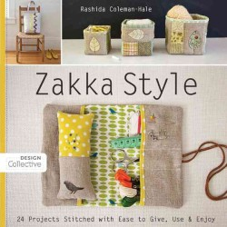 Zakka Style : 24 Projects Stitched with Ease to Give, Use &amp; Enjoy (Design Collective)
