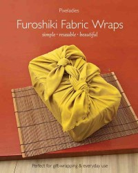 Furoshiki Fabric Wraps : Simple - Reusable - Beautiful