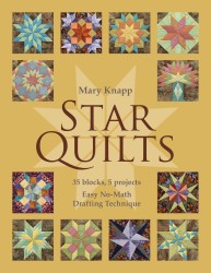 Star Quilts : 35 Blocks, 5 Projects: Easy No-Math Drafting Technique (CSM)