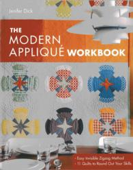 The Modern Applique Workbook : Easy Invisible Zigzag Method - 11 Quilts to Round Out Your Skills