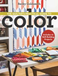 The Quilter's Practical Guide to Color : Includes 10 Skill-Building Projects