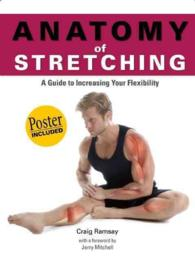 Anatomy of Stretching : A Guide to Increasing Your Flexibility (PAP/PSTR)