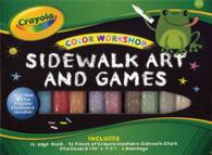 Sidewalk Art and Games (Crayola Color Workshop) (NOV SPI)