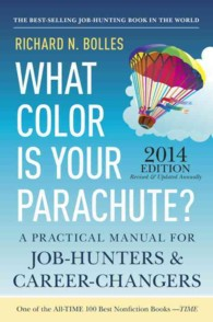 What Color Is Your Parachute? 2014 : A Practical Manual for Job-Hunters and Career-Changers (What Color Is Your Parachute?) (REV UPD)