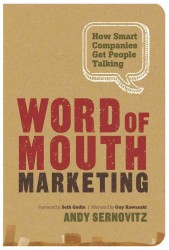 Word of Mouth Marketing : How Smart Companies Get People Talking