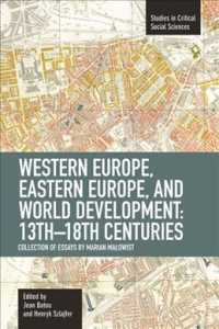 Western Europe, Eastern Europe and World Development 13th-18th Centuries : Collection of Essays of Marian Malowist (Studies in Critical Social Science (Reprint)