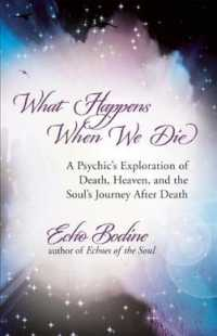 What Happens When We Die : A Psychic's Exploration of Death, Heaven, and the Soul's Journey after Death
