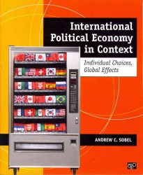International Political Economy in Context : Individual Choices, Global Effects