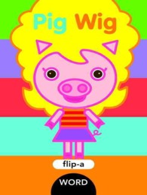 Pig Wig (Flip-a-word)
