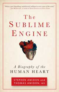 The Sublime Engine : A Biography of the Human Heart