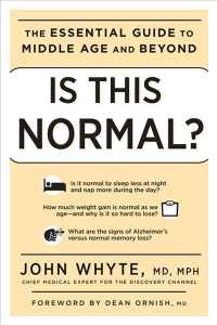 Is This Normal? : The Essential Guide to Middle Age and Beyond