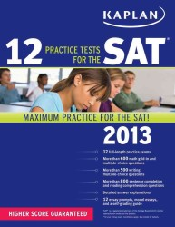 Kaplan 12 Practice Tests for the SAT 2013 (Kaplan 12 Practice Tests for the Sat) (CSM)