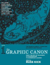 The Graphic Canon 1 : From the Epic of Gilgamesh to Shakespeare to Dangerous Liaisons (The Graphic Canon)