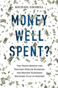 �N���b�N����ƁuMoney Well Spent? : The Truth Behind the Trillion-dollar Stimulus, the Biggest Economic Recovery Plan in History�v�̏ڍ׏��y�[�W�ֈړ����܂�
