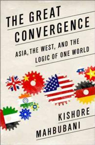 The Great Convergence : Asia, the West, and the Logic of One World