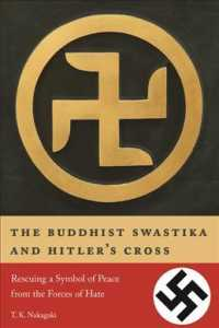 The Buddhist Swastika and Hitler's Cross : Rescuing a Symbol of Peace from the Forces of Hate