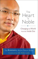 The Heart Is Noble : Changing the World from the inside Out