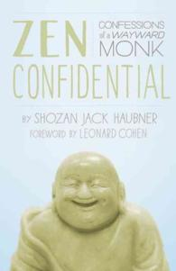 Zen Confidential : Confessions of a Wayward Monk