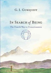 In Search of Being : The Fourth Way to Consciousness