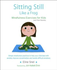 Sitting Still Like a Frog : Mindfulness Exercises for Kids (And Their Parents) (PAP/COM)