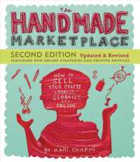 The Handmade Marketplace : How to Sell Your Crafts Locally, Globally, and Online (2ND)