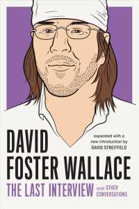 David Foster Wallace : The Last Interview and Other Conversations (Last Interview) (Expanded)