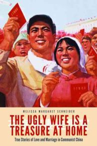 The Ugly Wife Is a Treasure at Home : True Stories of Love and Marriage in Communist China