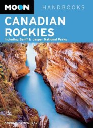 Moon Handbooks Canadian Rockies : Including Banff & Jasper National Parks (Moon Canadian Rockies) (7TH)