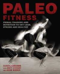 Paleo Fitness : Primal Training and Nutrition to Get Lean, Strong and Healthy