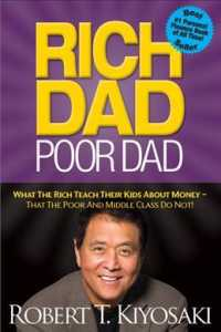 Rich Dad Poor Dad : What the Rich Teach Their Kids about Money - That the Poor and Middle Class Do Not!