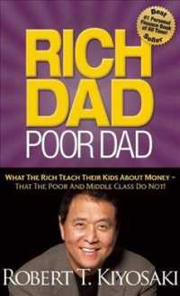 Rich Dad Poor Dad : What the Rich Teach Their Kids about Money--That the Poor and Middle Class Do Not!