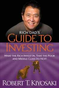 Rich Dad's Guide to Investing : What the Rich Invest In, That the Poor and the Middle Class Do Not! (Reprint)