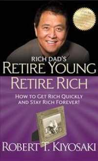 Rich Dad's Retire Young Retire Rich -- Paperback