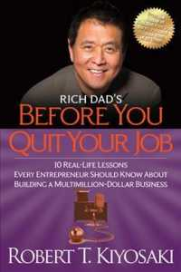 Rich Dad's before You Quit Your Job : 10 Real-Life Lessons Every Entrepreneur Should Know about Building a MultiMillion-Dollar Business (Reprint)