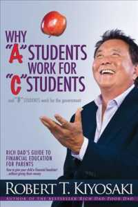 Why 'A' Students Work for 'C' Students and 'B' Students Work for the Government : Rich Dad's Guide to Financial Education for Parents