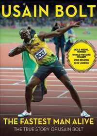 The Fastest Man Alive : The True Story of Usain Bolt