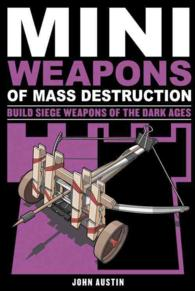Mini Weapons of Mass Destruction 3 : Build Siege Weapons of the Dark Ages