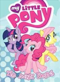My Little Pony : The Magic Begins (My Little Pony)