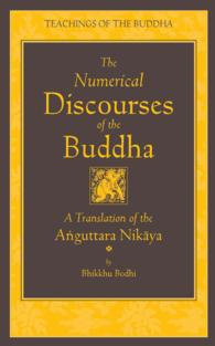 The Numerical Discourses of the Buddha : A Translation of the Anguttara Nikaya (Teachings of the Buddha)
