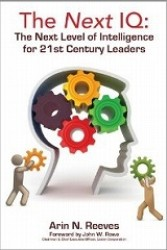 The Next IQ : The Next Level of Intelligence for 21st Century Leaders