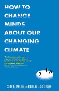 How to Change Minds about Our Changing Climate : Let Science Do the Talking the Next Time Someone Tries to Tell You