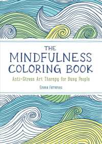 The Mindfulness Coloring Book : Anti-stress Art Therapy for Busy People (CLR CSM)