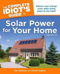 The Complete Idiot's Guide to Solar Power for Your Home (Idiot's Guides) (3RD)