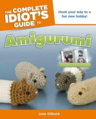 The Complete Idiot's Guide to Amigurumi (Idiot's Guides)