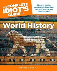 The Complete Idiot's Guide to World History (Idiot's Guides) (2ND)