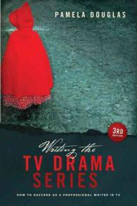 Writing the TV Drama Series : How to Succeed as a Professional Writer in TV (3RD)