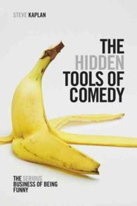 The Hidden Tools of Comedy : The Serious Business of Being Funny