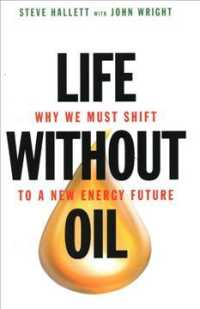 Life without Oil : Why We Must Shift to a New Energy Future