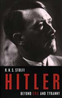 Hitler : Beyond Evil and Tyranny